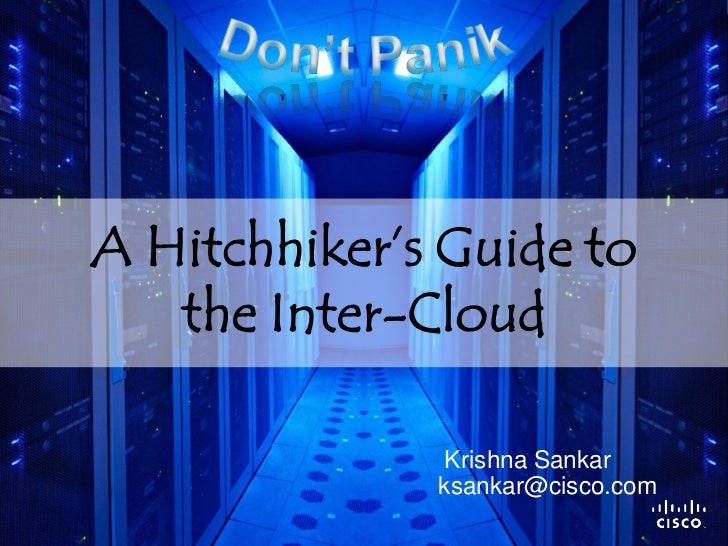 A Hitchhiker's Guide to                      the Inter-Cloud                                                              ...