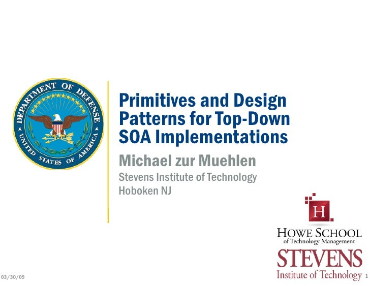Primitives and Design            Patterns for Top-Down            SOA Implementations            Michael zur Muehlen      ...