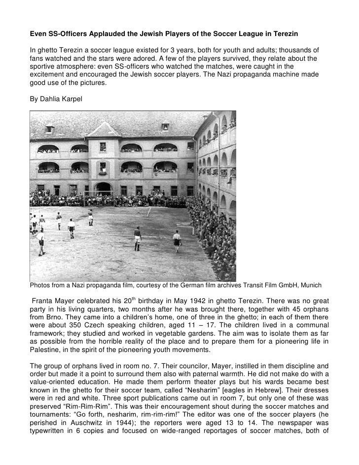 Even SS-Officers Applauded the Jewish Players of the Soccer League in Terezin  In ghetto Terezin a soccer league existed f...