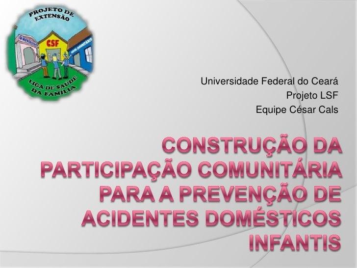 Universidade Federal do Ceará                   Projeto LSF            Equipe César Cals