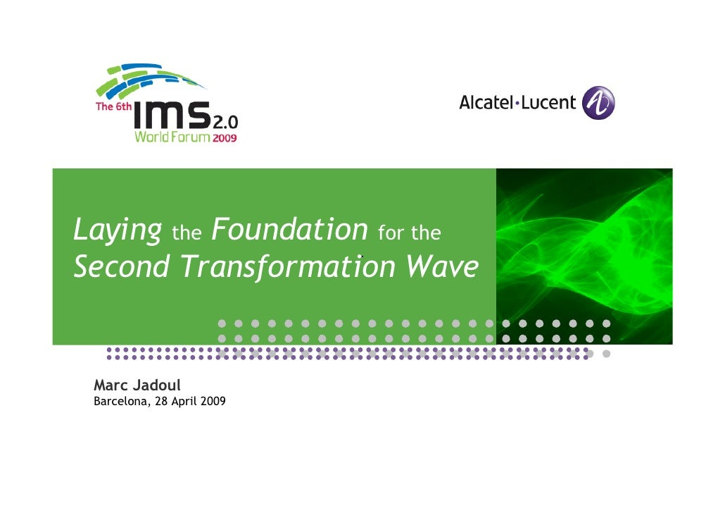 Laying the Foundation for the Second Transformation Wave    Marc Jadoul  Barcelona, 28 April 2009
