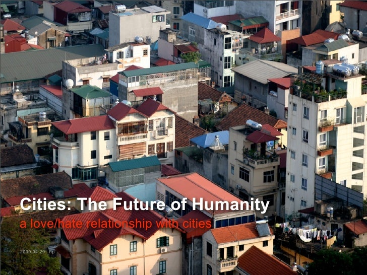 Cities and the future of humanity