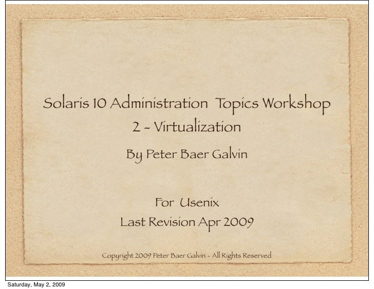 Solaris 10 Administration Topics Workshop                                 2 - Virtualization                              ...