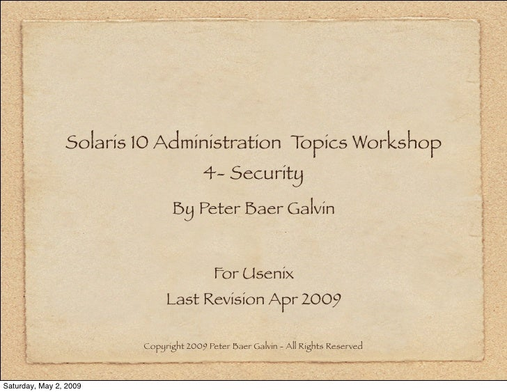 Solaris 10 Administration Topics Workshop                                      4- Security                              By...
