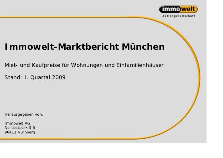 Immowelt-Marktbericht MünchenMiet- und Kaufpreise für Wohnungen und EinfamilienhäuserStand: I. Quartal 2009Herausgegeben v...