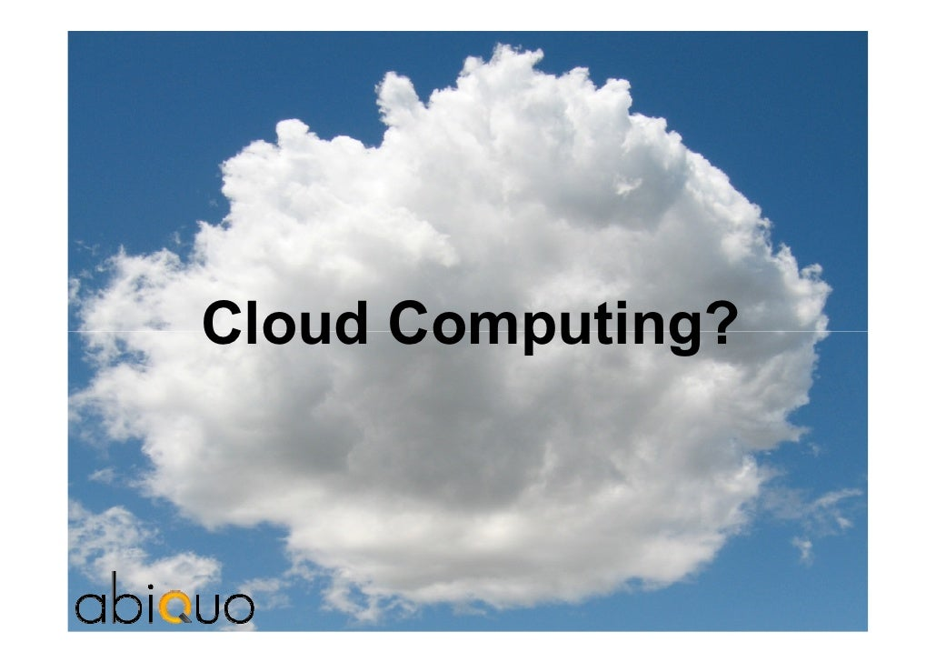 Cloud Computing?