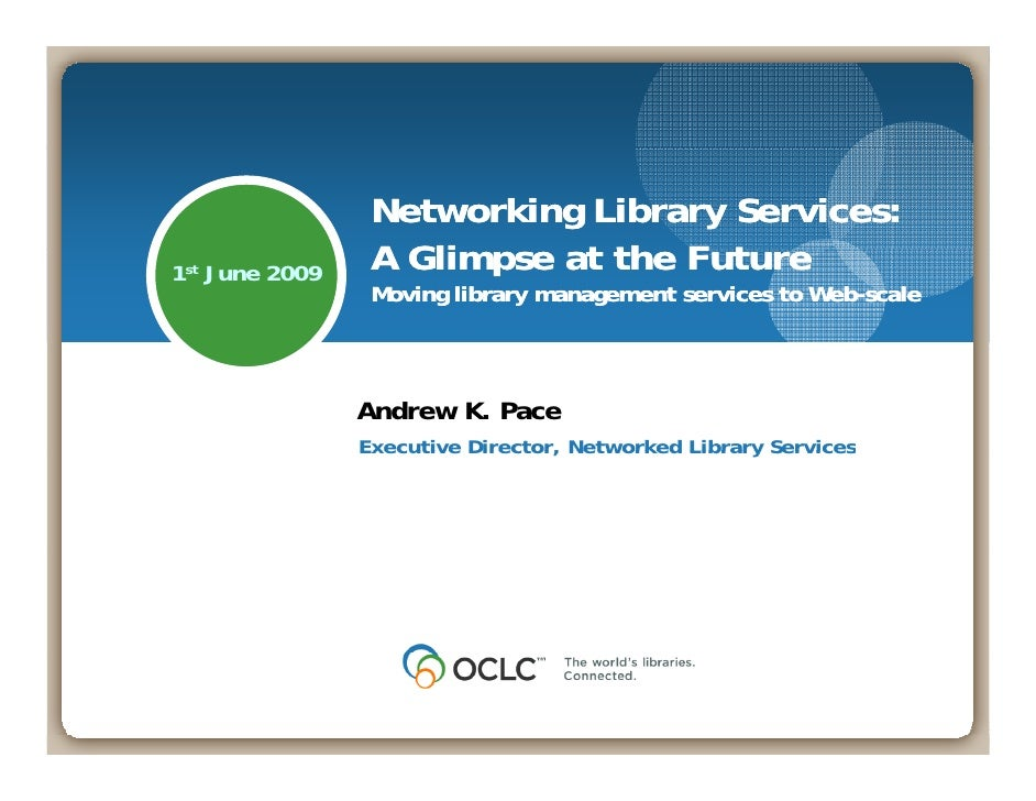 Networking Library Services: A Glimpse at the Future--Moving Library Management Services to Web-Scale