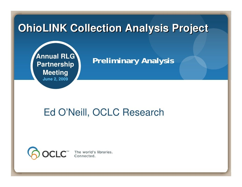 OhioLINK Collection Analysis Project     Annual RLG    Partnership                    Preliminary Analysis     Meeting    ...