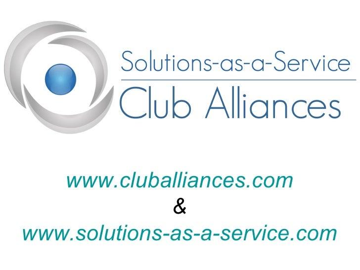 www.cluballiances.com & www.solutions-as-a-service.com