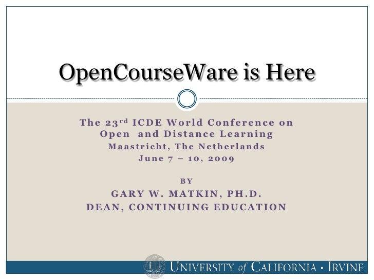 OpenCourseWare is Here   T h e 2 3 rd I C D E W o r l d C o n f e r e n c e o n       Open and Distance Learning         M...