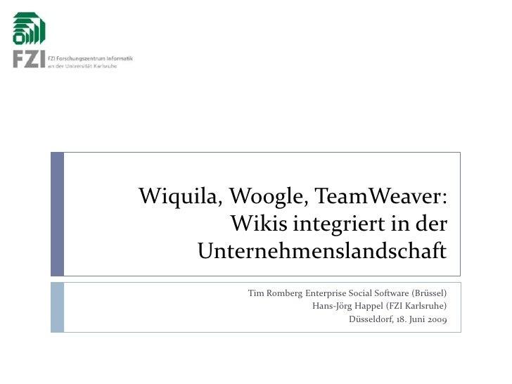 Wiquila, Woogle, TeamWeaver:Wikis integriert in der Unternehmenslandschaft<br />Tim Romberg Enterprise Social Software (Br...