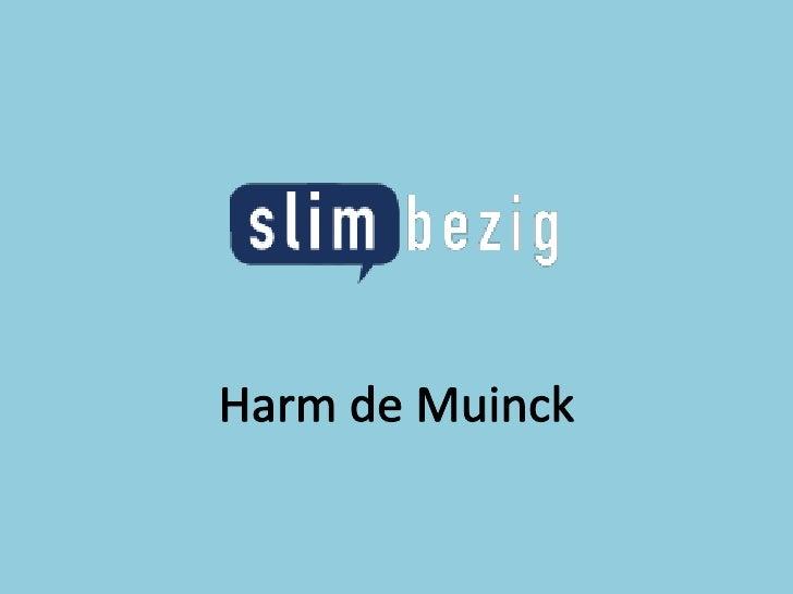 Slim Bezig