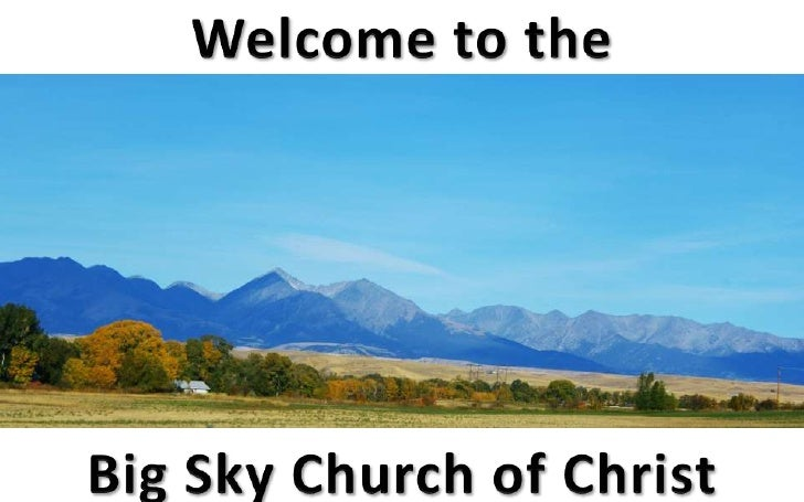 Welcome to theBig Sky Church of Christ<br />