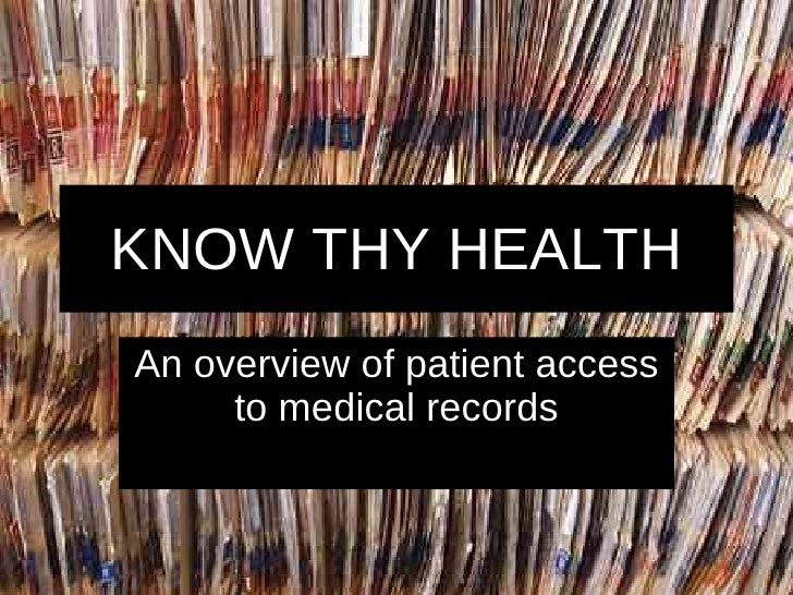 KNOW THY HEALTH An overview of patient access      to medical records