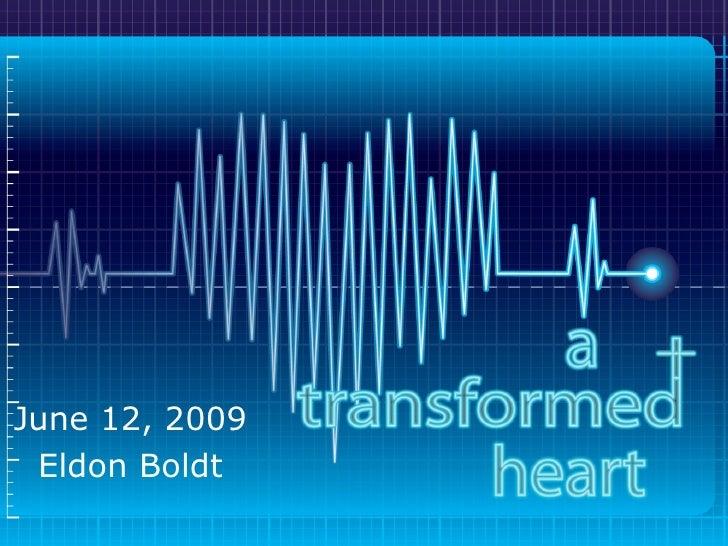 A Transformed Heart - 2009.07.12