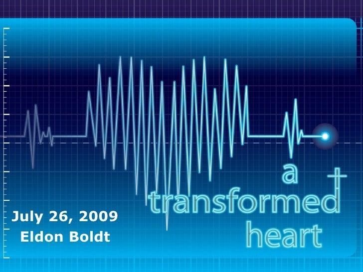 July 26, 2009 Eldon Boldt