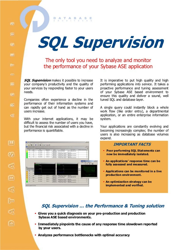 SQL Supervision                The only tool you need to analyze and monitor               the performance of your Sybase ...