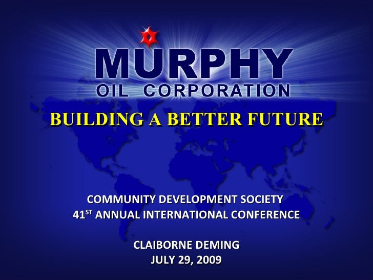 BUILDING A BETTER FUTURE COMMUNITY DEVELOPMENT SOCIETY  41 ST  ANNUAL INTERNATIONAL CONFERENCE CLAIBORNE DEMING JULY 29, 2...