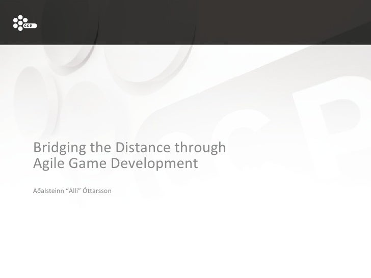 Bridging the Distance through Agile Game Development