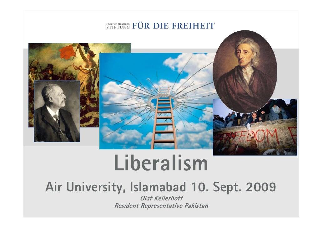 Liberalism Air University, Islamabad 10. Sept. 2009                     Olaf Kellerhoff            Resident Representative...