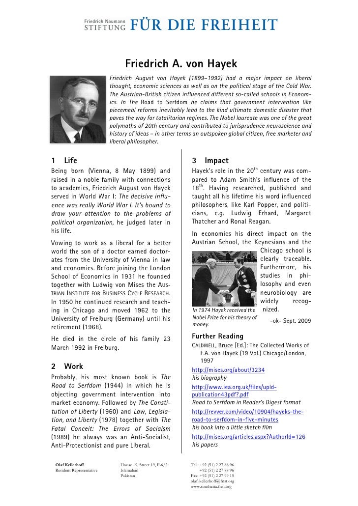 Friedrich A. von Hayek                            Friedrich August von Hayek (1899–1992) had a major impact on liberal    ...