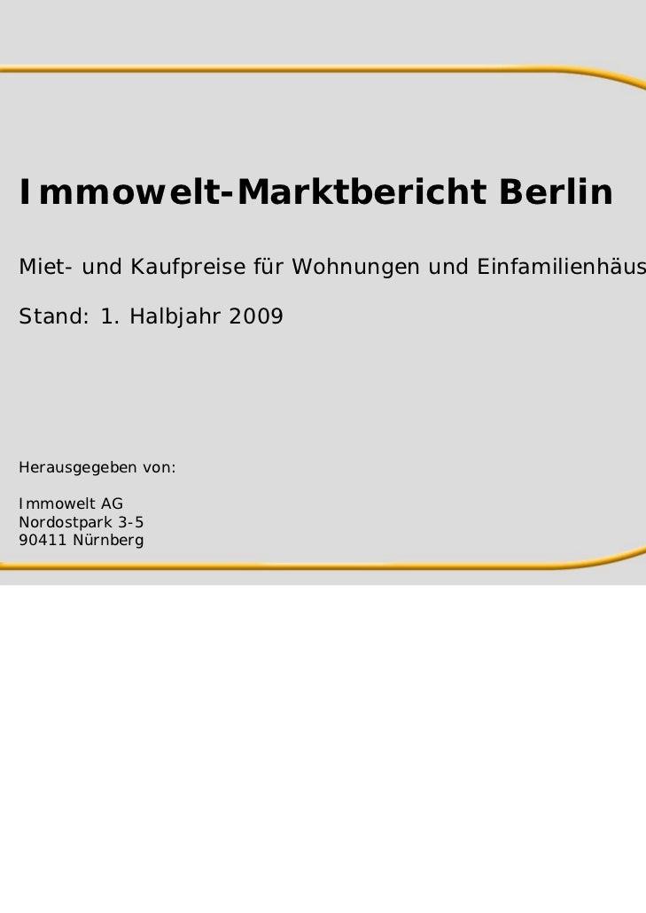 Immowelt-Marktbericht BerlinMiet- und Kaufpreise für Wohnungen und EinfamilienhäuserStand: 1. Halbjahr 2009Herausgegeben v...