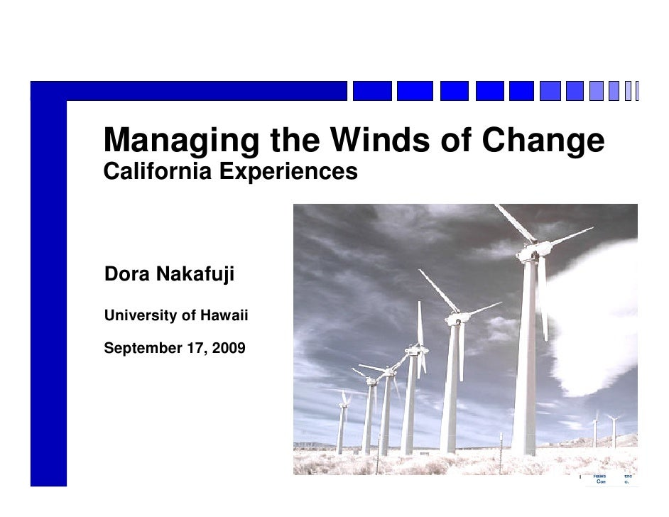 Managing the Winds of Change California Experiences    Dora Nakafuji University of Hawaii  September 17, 2009             ...