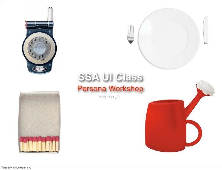 "SSA UI Class                          Persona Workshop                               2009.09.21 _np     !""#$%&'(!)*+#,-#.!..."