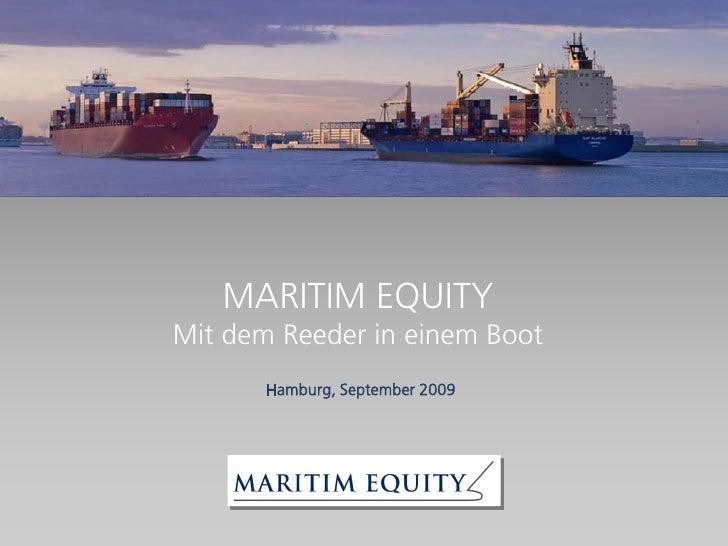 MARITIM EQUITYMit dem Reeder in einem Boot       Hamburg, September 2009