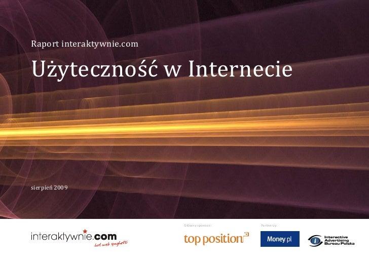 Raport interaktywnie.com   Użyteczność w Internecie    sierpień 2009                                Główny sponsor:   Pa r...