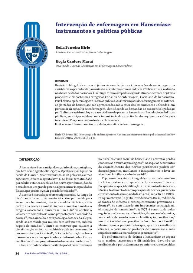 Intervenção de enfermagem em Hanseníase: instrumentos e políticas públicas Keila Ferreira Hirle Aluna do Curso de Graduaçã...