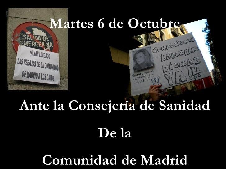 Martes 6 de Octubre Ante la Consejería de Sanidad De la Comunidad de Madrid