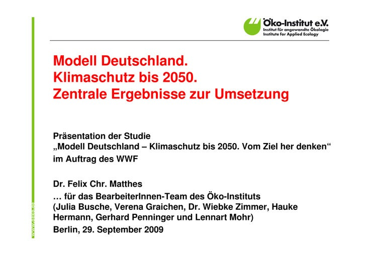 """Modell Deutschland. Klimaschutz bis 2050. Zentrale Ergebnisse zur Umsetzung  Präsentation der Studie """"Modell Deutschland –..."""