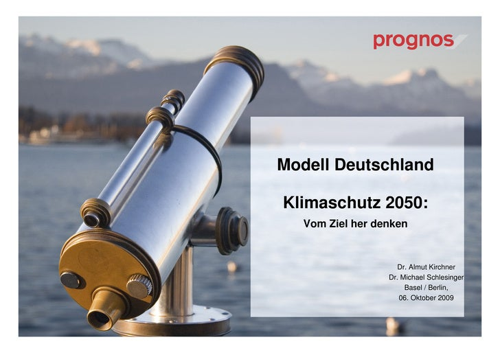 Modell Deutschland  Klimaschutz 2050:    Vom Ziel her denken                       Dr. Almut Kirchner                   Dr...