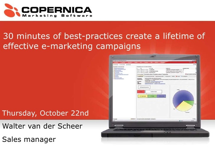 30 minutes of best-practices create a lifetime of effective e-marketing campaigns<br />Thursday, October 22nd<br />Walter ...