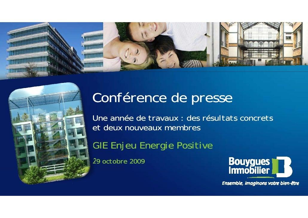 Conférence de presse Une année de travaux : des résultats concrets et deux nouveaux membres  GIE Enjeu Energie Positive 29...
