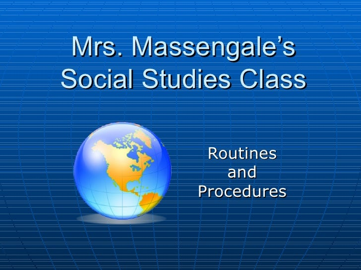 Mrs. Massengale's Social Studies Class Routines and Procedures