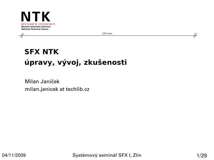 SFX NTK - úpravy, vývoj, zkušenosti