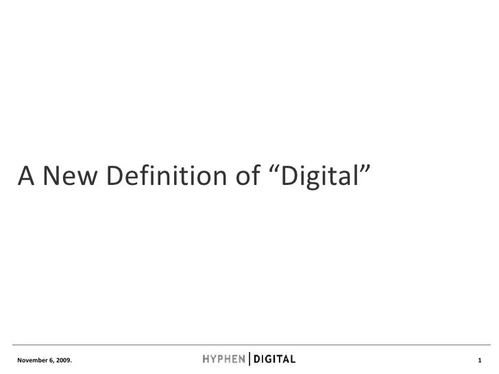 "A New Definition of ""Digital"" November 6, 2009."