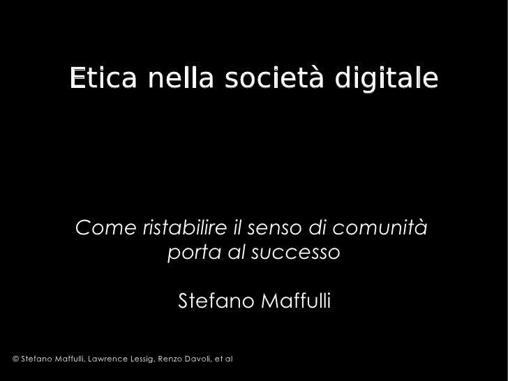 Perché ristabilire il senso di comunità  porta al successo Stefano Maffulli © Stefano Maffulli, Lawrence Lessig, Renzo Dav...