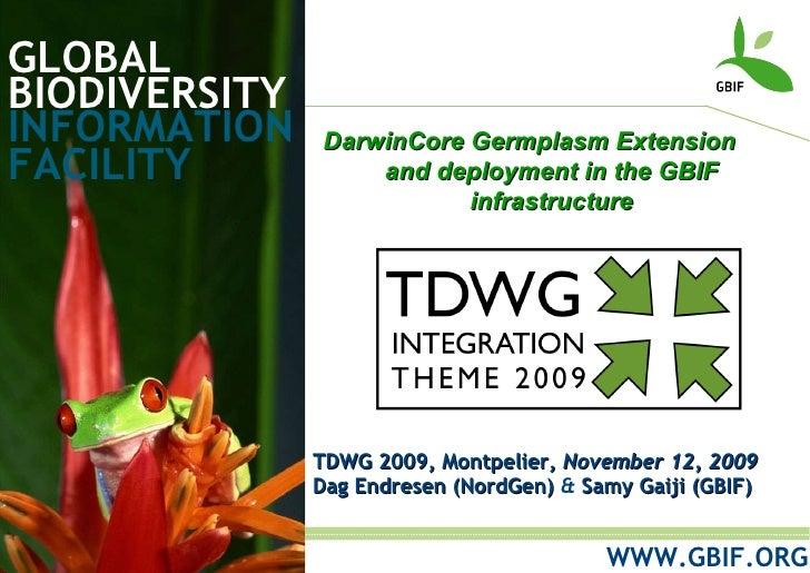 Darwin Core germplasm extension v 0.1, at TDWG 2009 conference (12 Nov 2009)