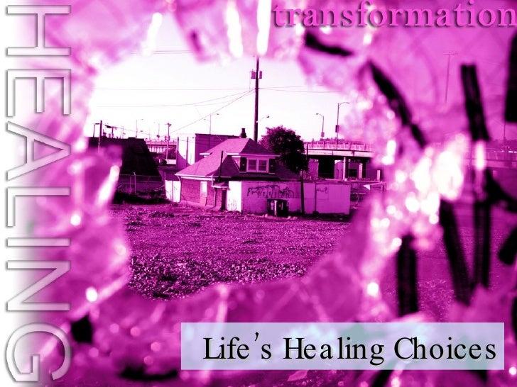 2009.11.15 Lifes Healing Choices Part 5