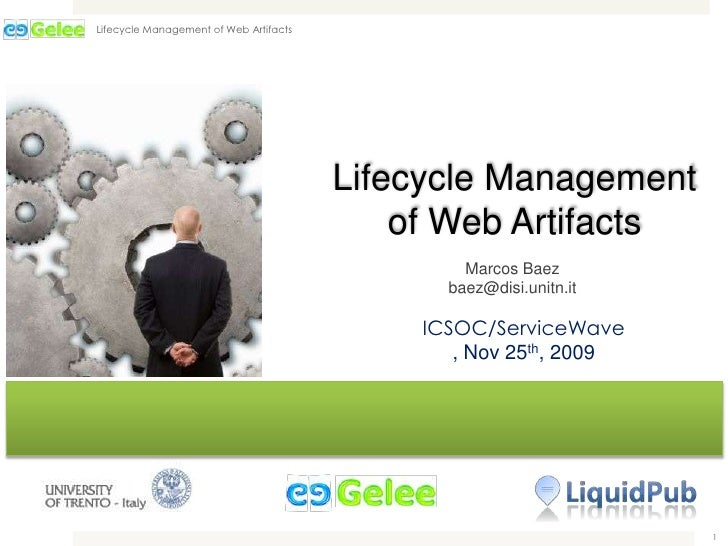 1<br />Lifecycle Management of Web Artifacts<br />Lifecycle Management of Web Artifacts<br />Marcos Baez<br />baez@disi.un...