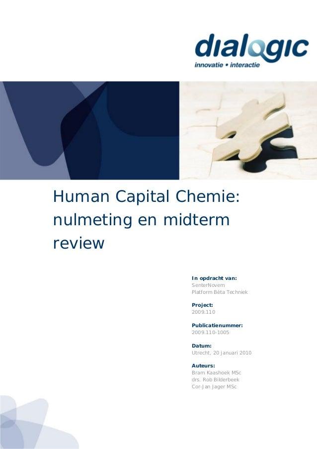 Human Capital Chemie:nulmeting en midtermreviewIn opdracht van:SenterNovemPlatform Bèta TechniekProject:2009.110Publicatie...