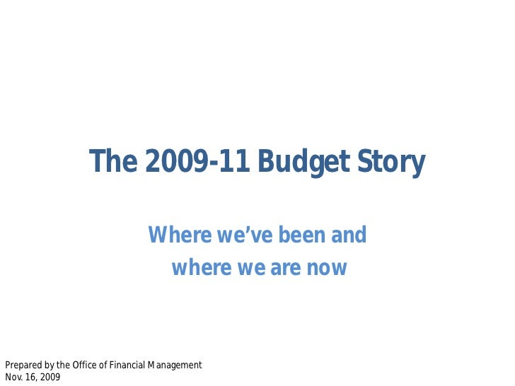 The 2009-11 Budget Story                                   Where we've been and                                   where we...