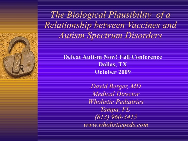 2009 10 11 Biological Plausibility of a Relationship between Vaccines and Autism