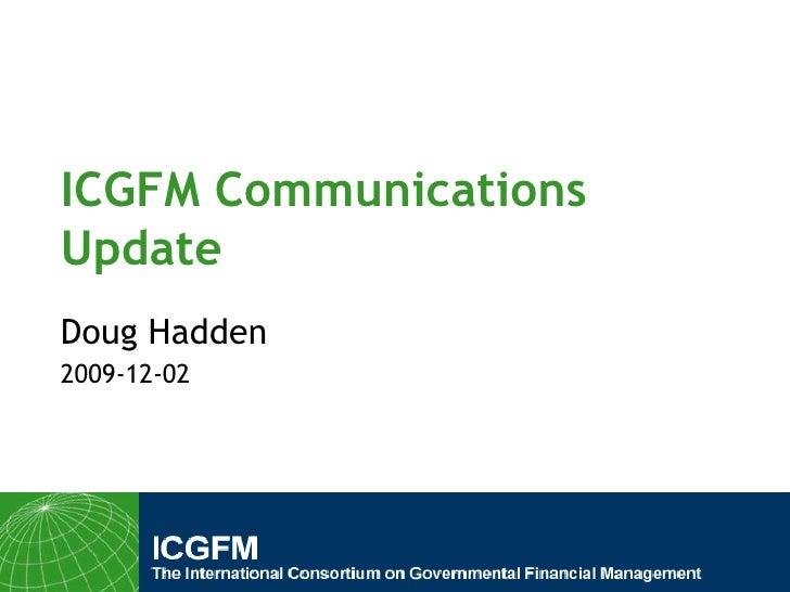 ICGFM Communications Update Doug Hadden 2009-12-02