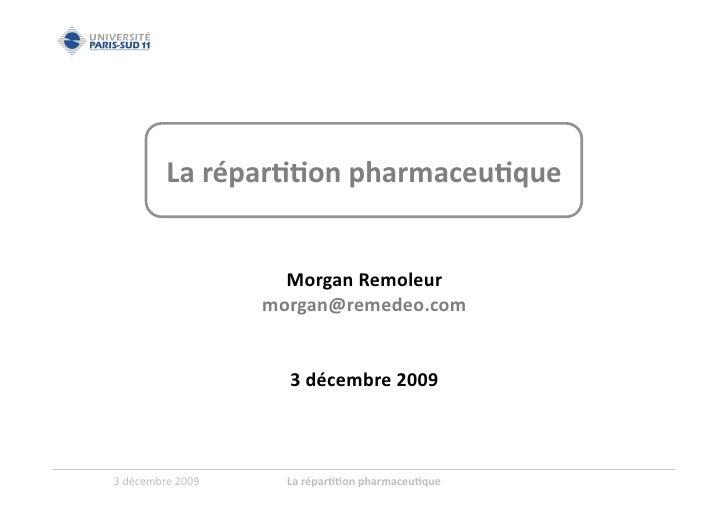 La  répar''on  pharmaceu'que                                   Morgan  Remoleur                               mo...