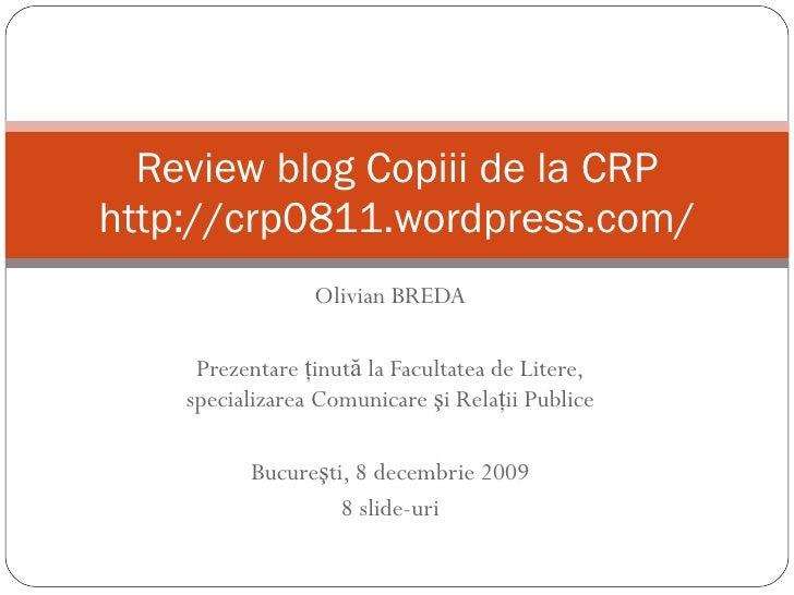 Olivian BREDA Prezentare  ţinută la Facultatea de Litere, specializarea Comunicare şi Relaţii Publice Bucureşti, 8 decembr...