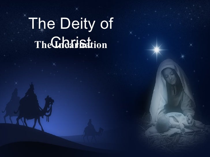 The Deity of Christ The Incarnation